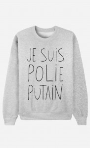 sweat-je-suis-polie-putain